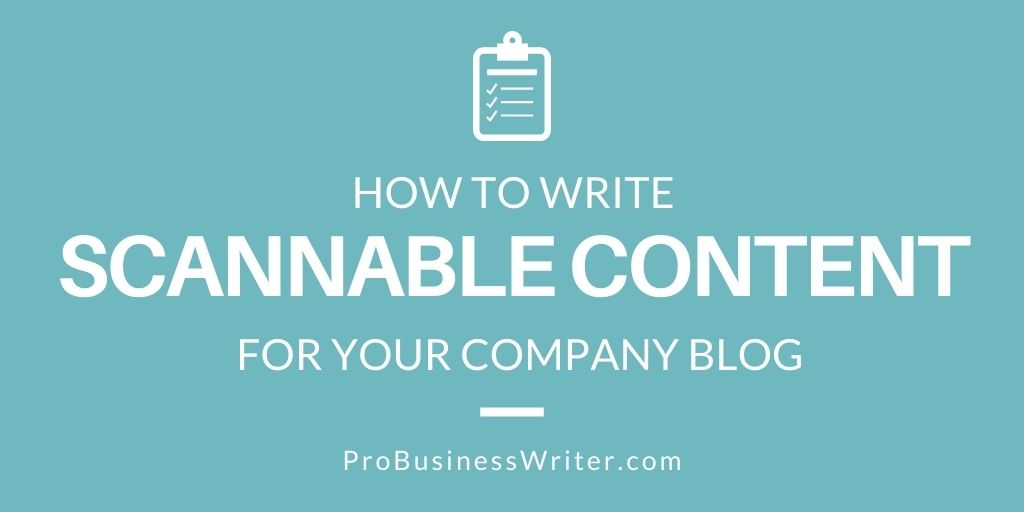How to Write Scannable Content for Your Company Blog - ProBusinessWriter.com