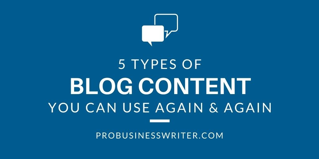 5 Types of Blog Content You Can Use Again and Again - Pro Business Writer